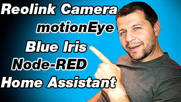 me pointing at reolink camera, motioneye, blue iris, node-red, home assistant labels