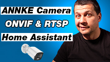 Home Assistant ANNKE integration ONVIF and RTSP