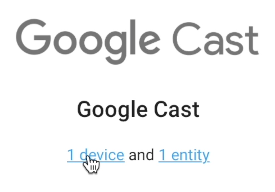 Home Assistant Google Cast Integration added with 1 device and 1 entity
